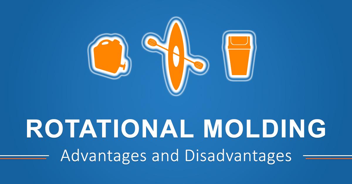 Rotational Molding Advantages and Disadvantages | Regency